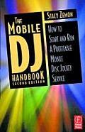 Mobile DJ Handbook How to Start & Run a Profitable Mobile Disc Jockey Service