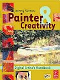 Painter 8 Creativity: Digital Artist's Handbook with CDROM