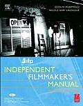 Ifp / Los Angeles Independent Filmmaker's Manual - With CD (2ND 04 Edition)