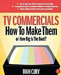 Tv Commercials : How To Make Them (04 Edition)