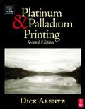 Platinum & Palladium Printing 2nd Edition