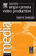 Single Camera Video Production 4TH Edition