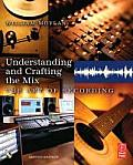 Understanding and Crafting the Mix: The Art of Recording with CDROM