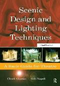 Scenic Design & Lighting Techniques A Basic Guide for Theatre