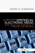 Introduction To Writing for Electronic Media (07 Edition)
