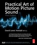 Practical Art of Motion Picture Sound - With CD (3RD 07 - Old Edition)
