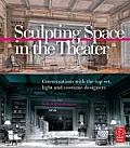 Sculpting Space in the Theater Conversations with the Top Set Light & Costume Designers