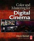 Color and Mastering for Digital Cinema (Digital Cinema Industry Handbook)