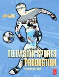 Television Sports Production (4TH 07 Edition)