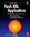 Flash XML Applications Use AS2 & AS3 to Create Photo Galleries Menus & Databases