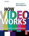 How Video Works, Second Edition: From Analog To High Definition (2ND 07 Edition)