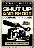 Shut Up and Shoot Documentary Guide - With CD (08 Edition) Cover
