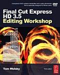 Final Cut Express HD 3.5 Editing Workshop [With DVD]
