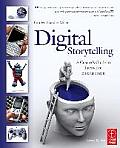 Digital Storytelling A Creators Guide to Interactive Entertainment