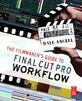 The Filmmaker's Guide to Final Cut Pro Workflow
