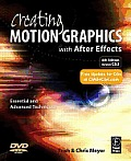 Creating Motion Graphics with After Effects 4th Edition Version CS3