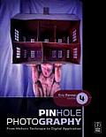 Pinhole Photography From Historic Technique to Digital Application 4th Edition