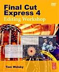 Final Cut Express 4: Editing Workshop [With CDROM]