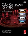Color Correction for Video: Using Desktop Tools to Perfect Your Image [With DVD]