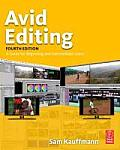 Avid Editing 4th Edition A Guide for Beginning & Intermediate Users