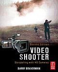 Video Shooter 2nd Edition Storytelling with HD Cameras