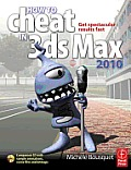 How To Cheat In 3ds Max 2010