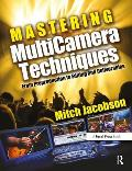 Mastering Multicamera Techniques - With DVD (10 Edition)