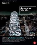 Learning Autodesk 3ds Max Design 2010: Essentials: The Official Autodesk 3ds Max Reference