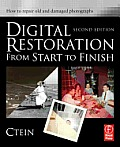 Digital Restoration from Start to Finish: How to Repair Old and Damaged Photographs Cover