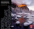 Digital Landscape Photography In the Footsteps of Ansel Adams & the Masters