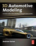 3D Automotive Modeling: An Insider's Guide to 3D Car Modeling and Design for Games and Film Cover