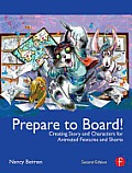 Prepare to Board! Creating Story and Characters for Animated Features and Shorts: 2nd Edition Cover