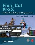 Final Cut Pro X for iMovie & Final Cut Express Users Making the Creative Leap