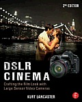 Dslr Cinema: Crafting the Film Look with Video Cover