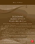 Designing Audio Effect Plug Ins in C++ With Digital Audio Signal Processing Theory