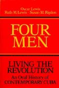 Four Men Living The Revolution An Oral H