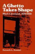 Ghetto Takes Shape Black Cleveland 1870 1930