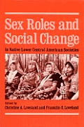 Sex Roles & Social Change In Native Lower Central American Societies