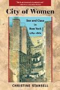 City of Women Sex & Class in New York 1789 1860