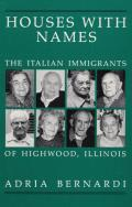Houses with Names: The Italian Immigrants of Highwood, Ill