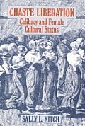 Chaste Liberation Celibacy & Female Cult