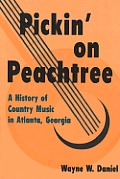 Pickin On Peachtree A History Of Countr