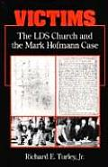 Victims The Lds Church & The Mark Hoffma