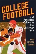 College Football and American Culture in the Cold War Era
