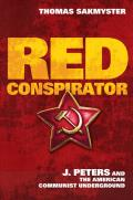 Red Conspirator J Peters & the American Communist Underground
