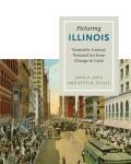Picturing Illinois: Twentieth-Century Postcard Art from Chicago to Cairo
