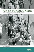 A Renegade Union: Interracial Organizing and Labor Radicalism (Working Class in American History)