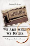 We Are What We Drink: The Temperance Battle in Minnesota