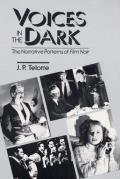 Voices in the Dark The Narrative Patterns of Film Noir