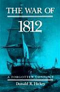 War of 1812 A Forgotten Conflict